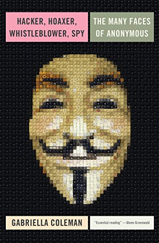 9781781685839: Hacker, Hoaxer, Whistleblower, Spy: The Many Faces of Anonymous