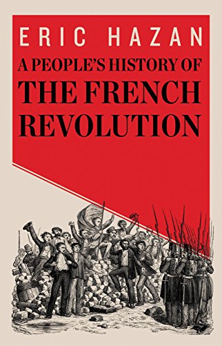 A People's History of the French Revolution (Hardcover): Eric Hazan