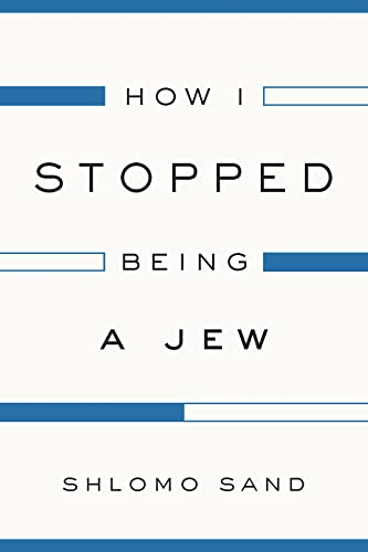 How I Stopped Being a Jew (Hardback): Shlomo Sand, David