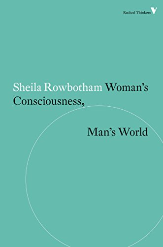 9781781687536: Woman's Consciousness, Man's World (Radical Thinkers)