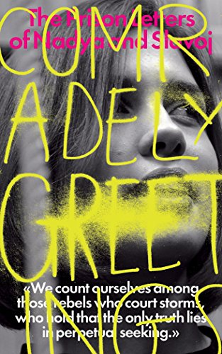 9781781687734: Comradely Greetings: The Prison Letters of Nadya and Slavoj