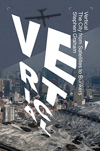 9781781687932: Vertical: The City from Satellites to Bunkers