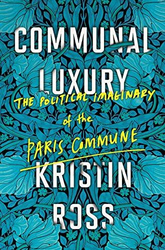 9781781688397: Communal Luxury: The Political Imaginary of the Paris Commune