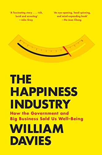 9781781688458: The Happiness Industry: How the Government and Big Business Sold us Well-Being