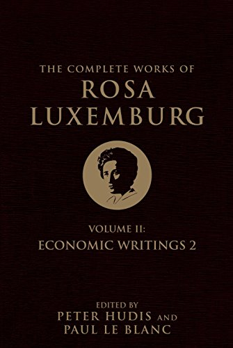 9781781688526: The Complete Works of Rosa Luxemburg: Volume II: Economic Writings: 2