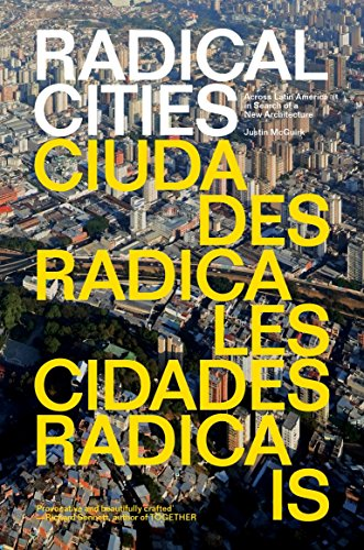 9781781688687: Radical Cities: Across Latin America in Search of a New Architecture