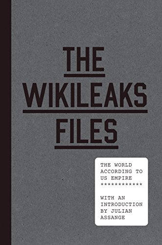 The Wikileaks Files: The World According to US Empire 1st Edition Signed