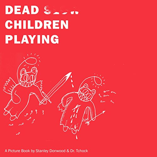 Dead Children Playing A Picture Book