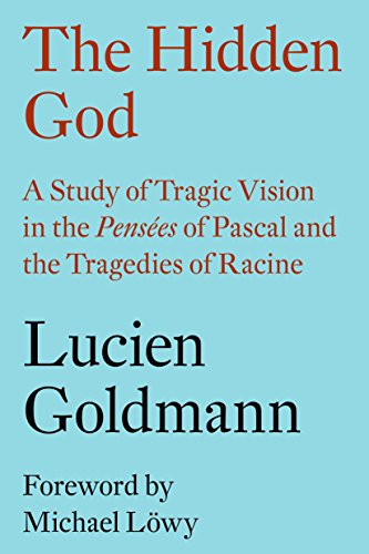 9781781689769: The Hidden God: A Study of Tragic Vision in the Pensées of Pascal and the Tragedies of Racine