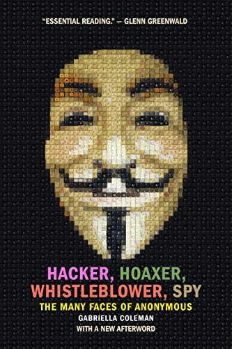 9781781689837: Hacker, Hoaxer, Whistleblower, Spy: The Many Faces of Anonymous