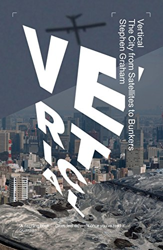 9781781689974: Vertical: The City from Satellites to Bunkers