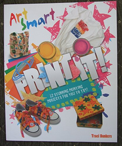 9781781710470: Art Smart - Print It! - 12 Stunning Printing Projects For You To Try