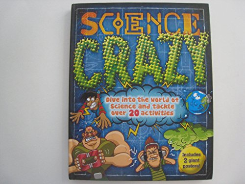 9781781710777: science crazy: dive into the world of science and tackle over 20 activities