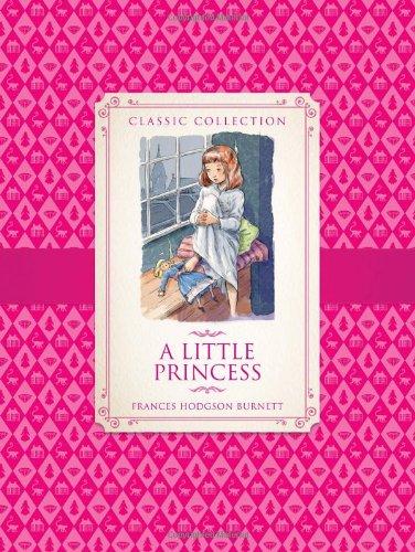 A Classic Collection: A Little Princess: Anne Rooney, Frances Hodgson Burnett