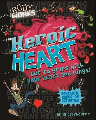 9781781711248: Body Works: Heroic Heart and Lungs
