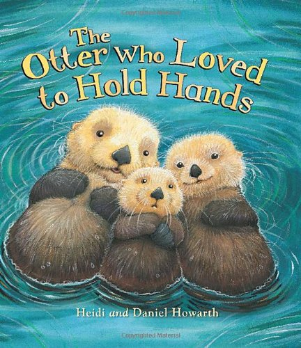 9781781711262: The Storytime: the Otter Who Loved to Hold Hands