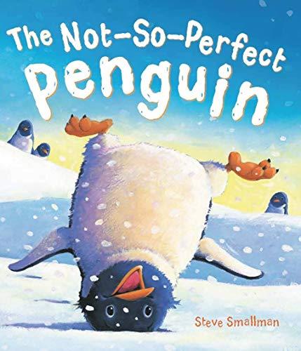 Storytime: The Not-So-Perfect Penguin: Smallman, Steve
