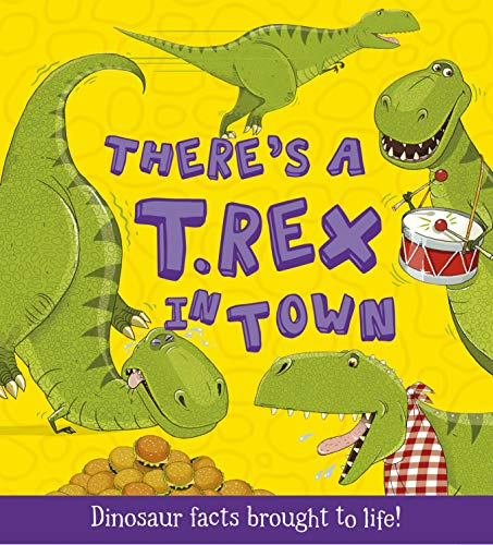 9781781711545: What If a Dinosaur: There's a T-Rex in Town