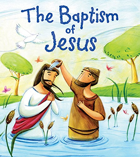 9781781711736: The Baptism of Jesus (My First Bible Stories)