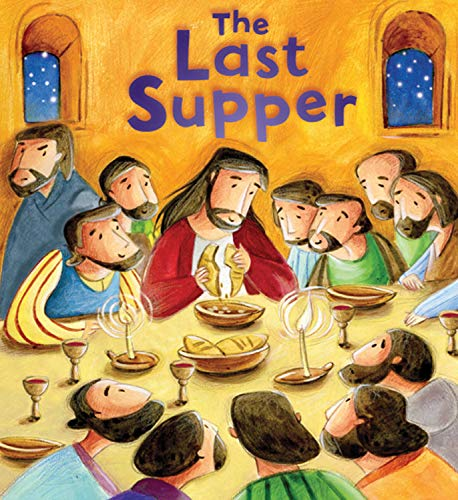 The My First Bible Stories New Testament: The Last Supper: Katherine Sully