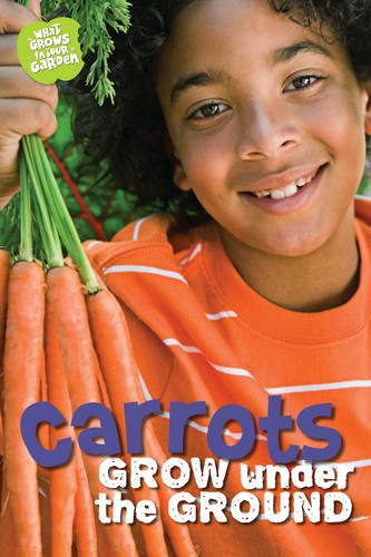 What Grows in My Garden: Carrots (QED Readers): Rooney, Anne