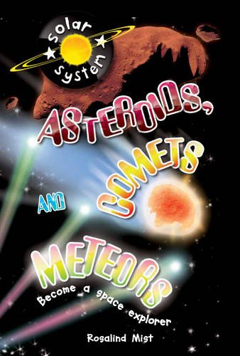 Up In Space: Asteroids, Comets and Meteors (QED Reader): Mist, Rosalind