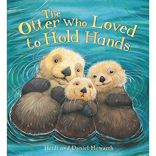 9781781713563: The Otter Who Loved To Hold Hands