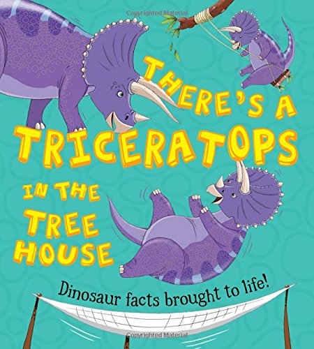 9781781714829: What If a Dinosaur: There's a Triceratops in the Tree House
