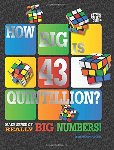 Beyond the Rubik Cube: How Big is 43 Quintillion?: Lynn Huggins-Cooper