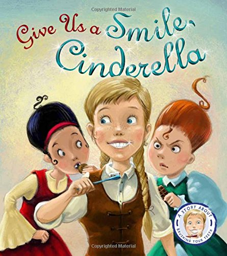 9781781716489: Fairytales Gone Wrong: Give Us a Smile Cinderella: A Story About Personal Hygiene