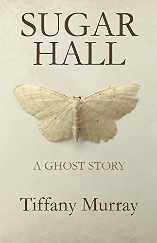 9781781721438: Sugar Hall: A Ghost Story