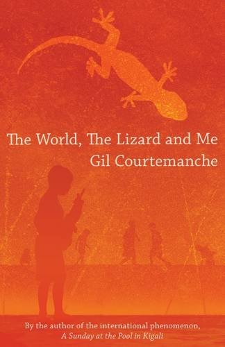 World The Lizard and Me, The: Gil Courtmanche