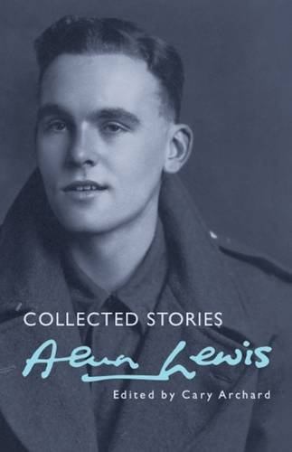 9781781723005: Alun Lewis: Collected Stories