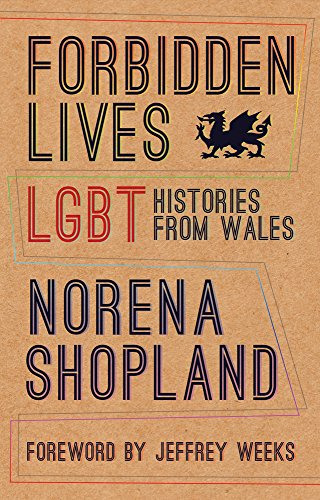 9781781724101: Forbidden Lives: Lesbian, Gay, Bisexual and Transgender Stories from Wales: Lgbt Histories from Wales
