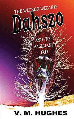 The Wicked Wizard Dahszo: V. M. Hughes