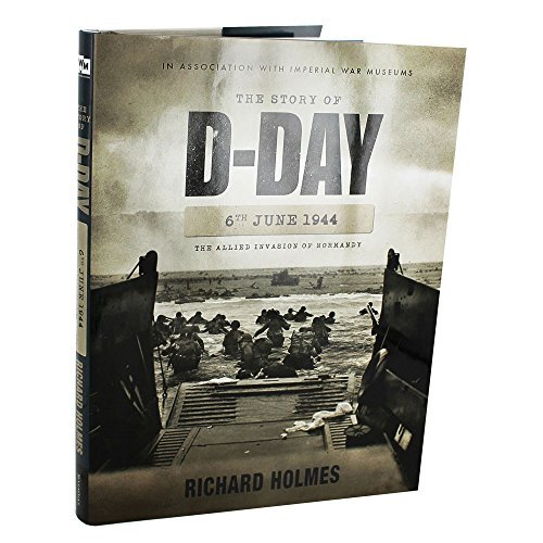 9781781771457: The Story of D-Day 6th June 1944: The Allied Invasion Of Normandy