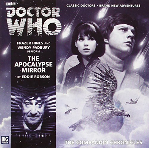 9781781780664: The Apocalypse Mirror (Doctor Who: The Companion Chronicles)