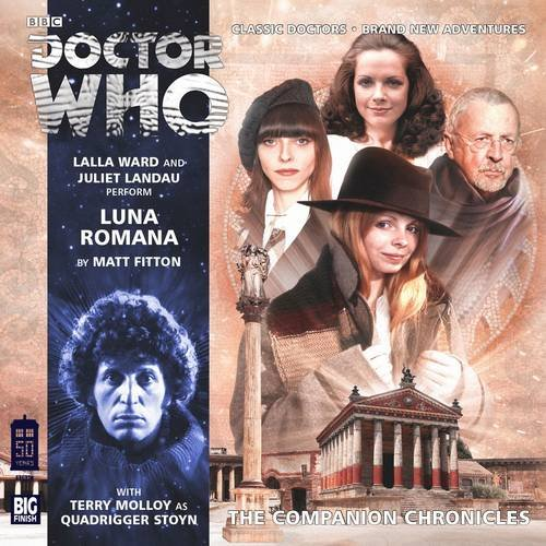 Luna Romana (Doctor Who: The Companion Chronicles): Fitton, Matt