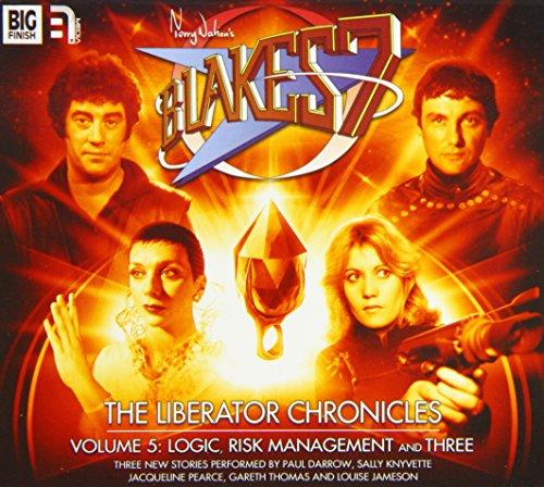 The Liberator Chronicles: Volume 5 (Blake's 7): Simon Guerrier