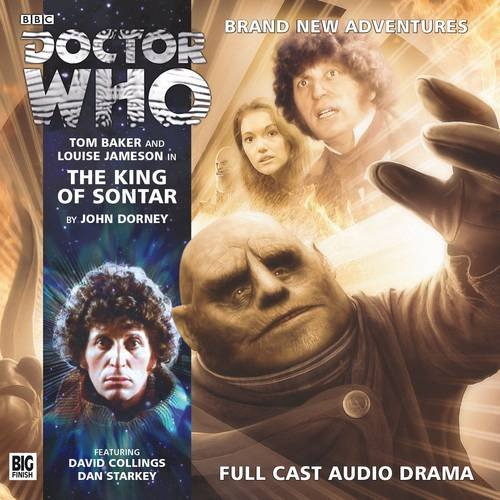 The King of Sontar (Doctor Who: The Fourth Doctor Adventures): Dorney, John