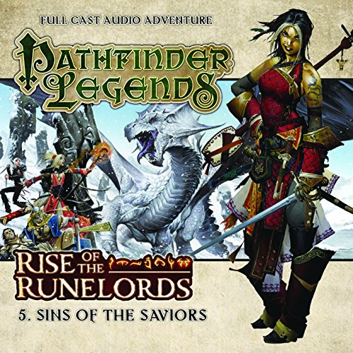 Rise of the Runelords: Sins of the Saviours (Pathfinder Legends): Wright, Mark