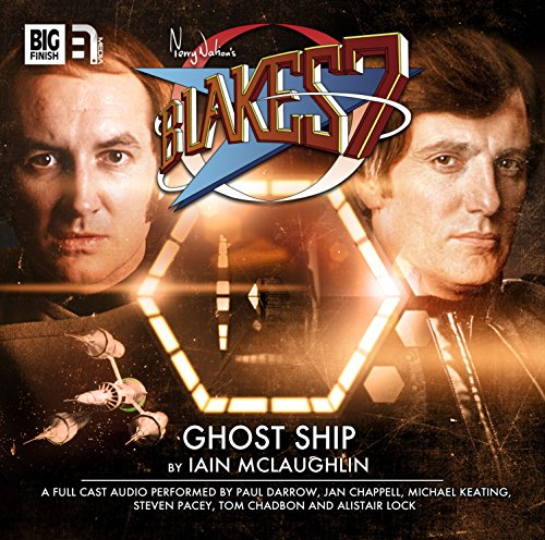 Ghost Ship (Blake's 7: Classic Audio Adventures): Iain McLaughlin, Anthony