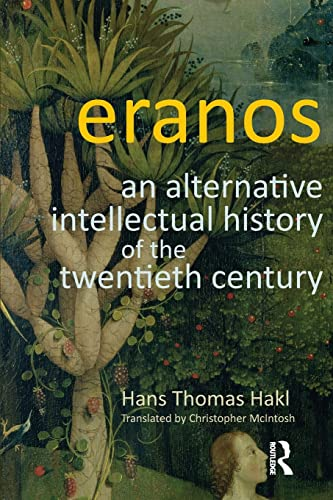 9781781790168: Eranos: An Alternative Intellectual History of the Twentieth Century
