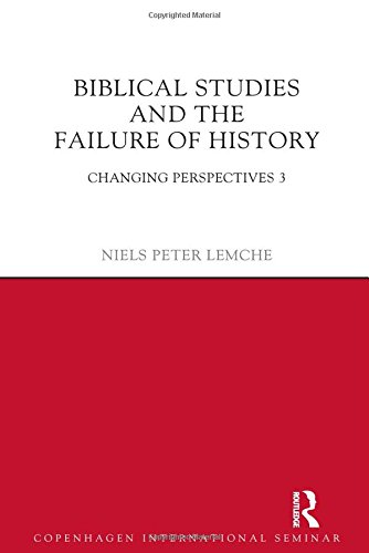 9781781790175: Biblical Studies and the Failure of History: Changing Perspectives 3 (Copenhagen International Seminar)