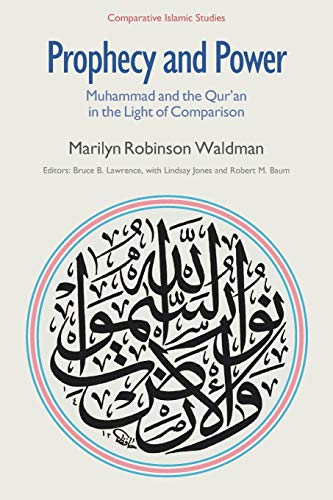 9781781790304: Prophecy and Power: Muhammad and the Qur'an in the Light of Comparison (Comparative Islamic Studies)