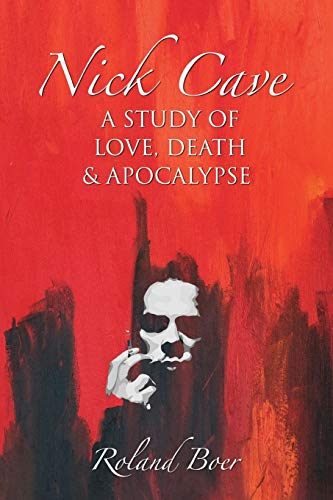 9781781790342: Nick Cave: A Study of Love, Death and Apocolypse (Studies in Popular Music)