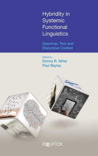 Hybridity in Systemic Functional Linguistics: Grammar, Text and Discursive Context