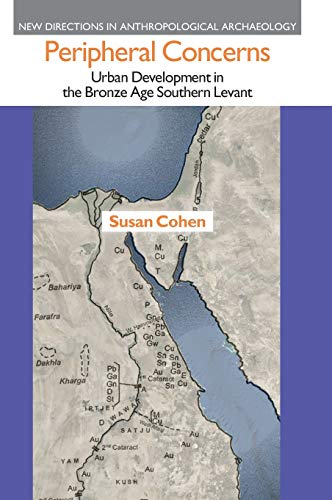 9781781791776: Peripheral Concerns: Urban Development in the Bronze Age Southern Levant (New Directions in Anthropological Archaeology)