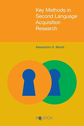 Key Methods in Second Language Acquisition Research: Alessandro G. Benati
