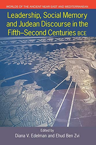 9781781792681: Leadership, Social Memory and Judean Discourse in the Fifth-Second Centuries Bce (Worlds of the Ancient Near Eas)